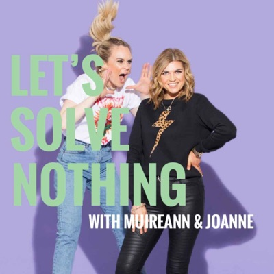 Let's Solve Nothing with Muireann & Joanne:Collaborative Studios