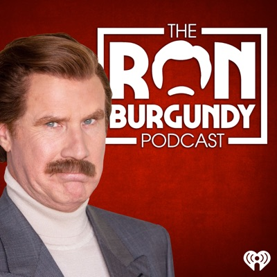 The Ron Burgundy Podcast:iHeartRadio & Ron Burgundy