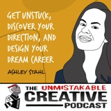 Ashley Stahl - Part 1 | Get Unstuck, Discover Your Direction, and Design Your Dream Career