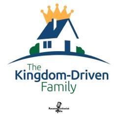 The Kingdom-Driven Family Podcast