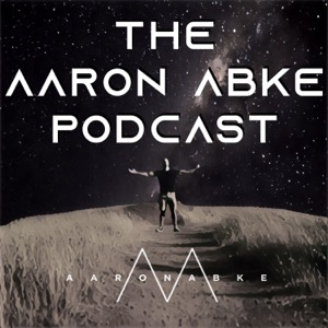 The Aaron Abke Podcast