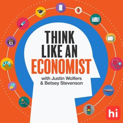 Think Like An Economist:Betsey Stevenson & Justin Wolfers