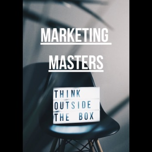 Podcast Title - Marketing Masters: Helping business owners and entrepreneurs think outside of the box about their marketing