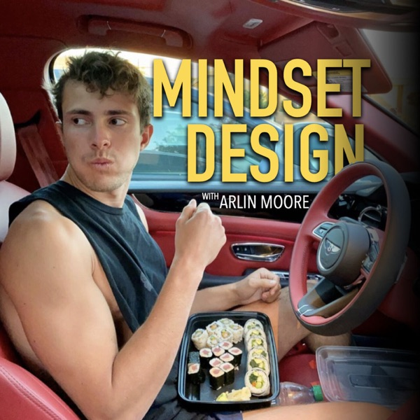 Mindset Design with Arlin Moore