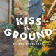 Kiss the Ground With Ryland Engelhart