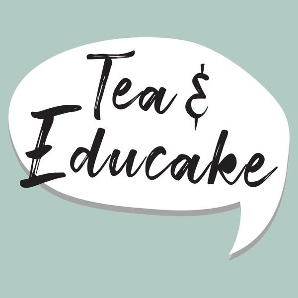 Tea & Educake Podcast