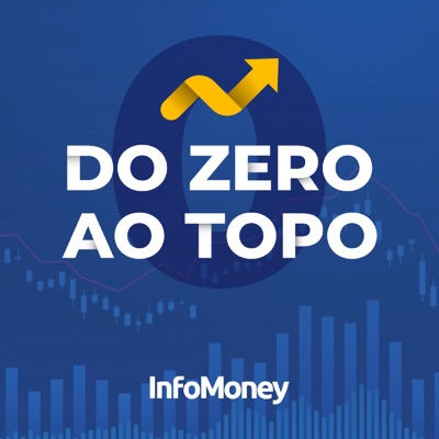 Do Zero ao Topo:InfoMoney