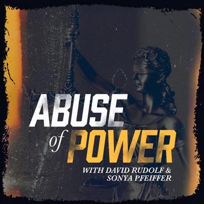 Abuse of Power with David Rudolf and Sonya Pfeiffer:Campfire & Acast Studios