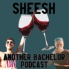 Sheesh - Another Bachelor Podcast artwork