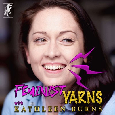 Feminist Yarns with Kathleen Burns
