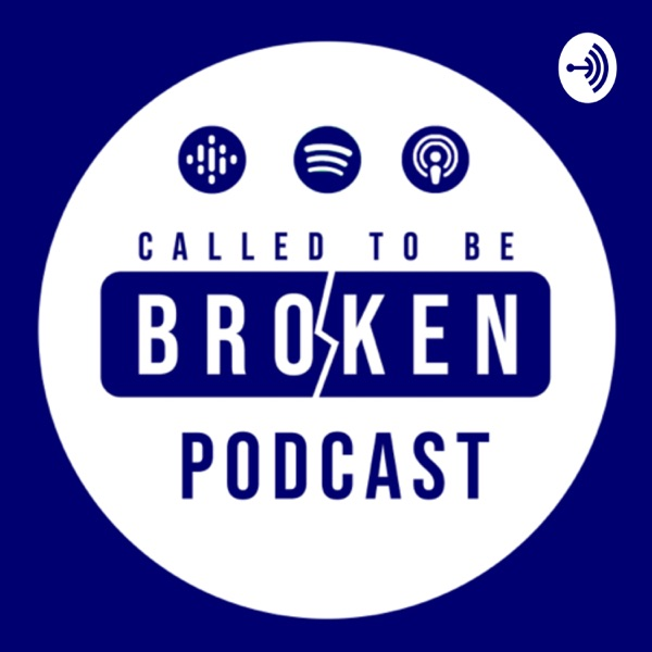 Called To Be Broken: Podcast