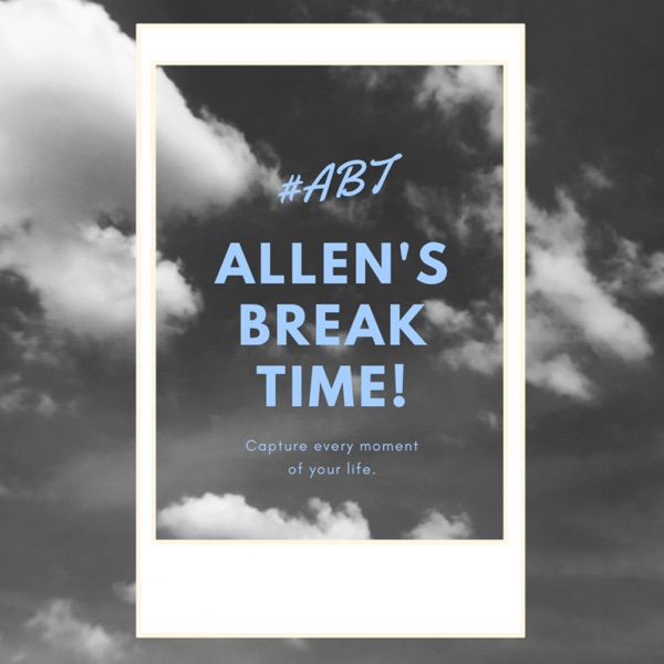 Allen's Break Time!