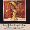 North Node Astrology; Re-Discovering Your Life Direction and Soul Purpose artwork