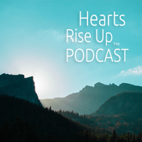 Hearts Rise Up Podcast podcast