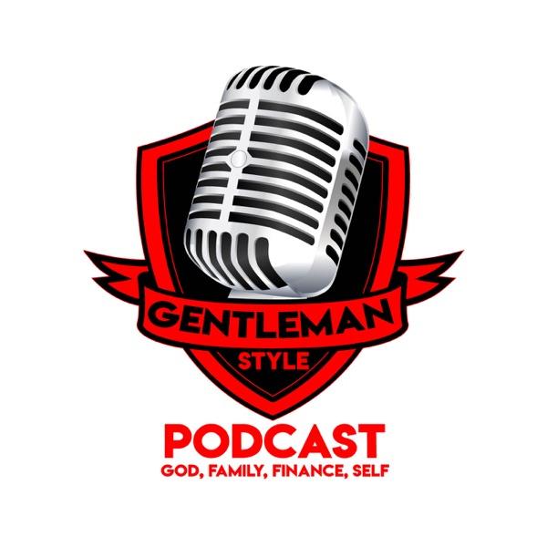 GentleMan Style Podcast-God, Family, Finance, Self