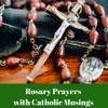 Rosary Prayers with Catholic Musings