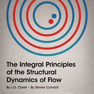 The Integral Principles of the Structural Dynamics of Flow