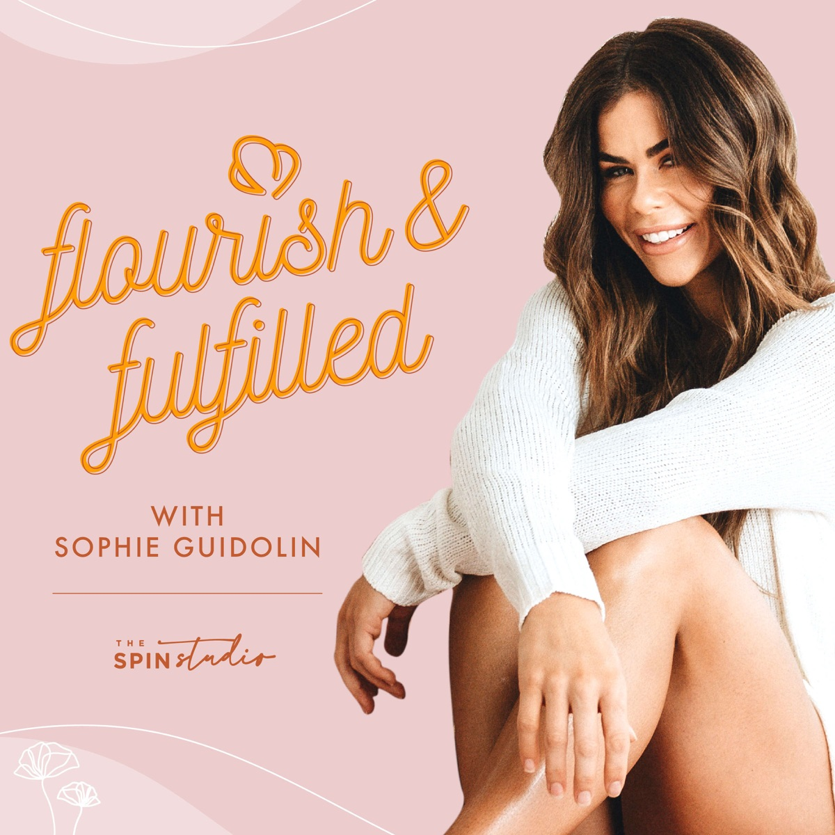 Flourish & Fulfilled with Sophie Guidolin
