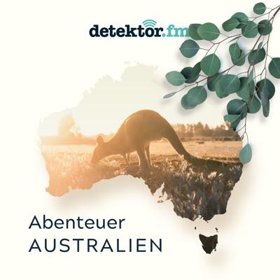 Abenteuer Australien:detektor.fm – Das Podcast-Radio