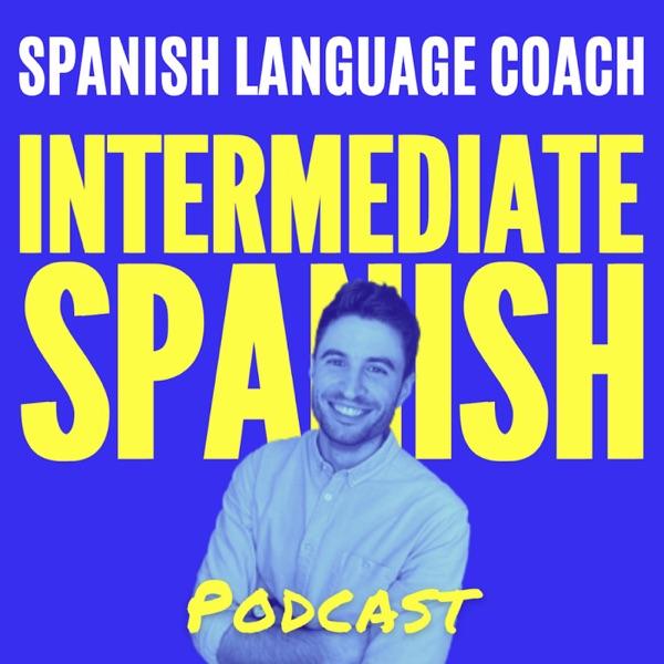 Intermediate Spanish Podcast - Español Intermedio