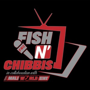 Fish N' Chibbis Podcast