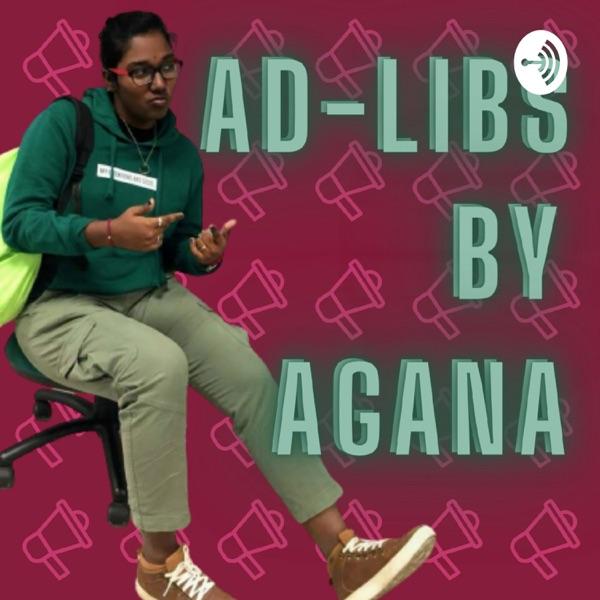 AD-LIBS BY AGANA