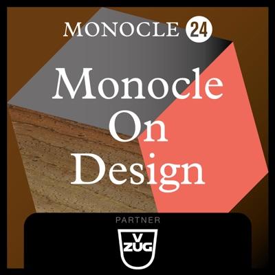 Monocle 24: Monocle on Design:Monocle