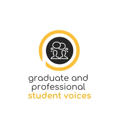 Graduate and Professional Student Voices