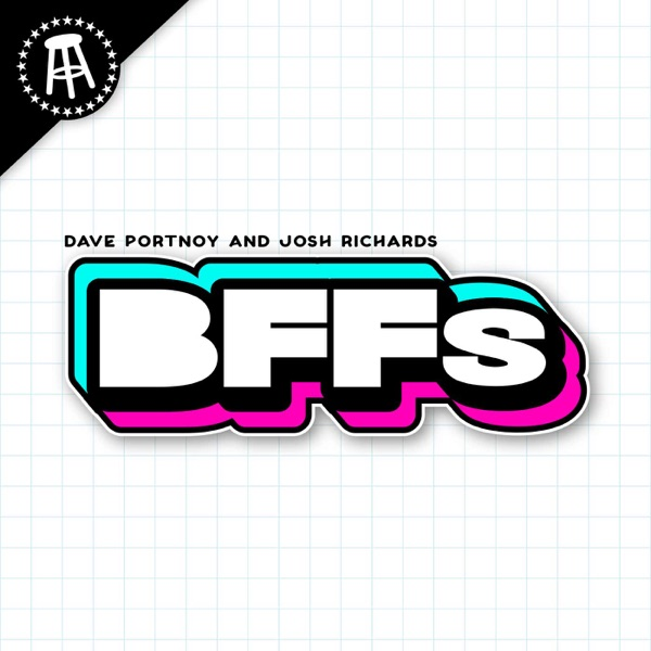 BFFs featuring Josh Richards and Dave Portnoy
