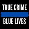 True Crime Blue Lives artwork
