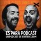 ES PARA PODCAST - El podcast de Dos Pelados