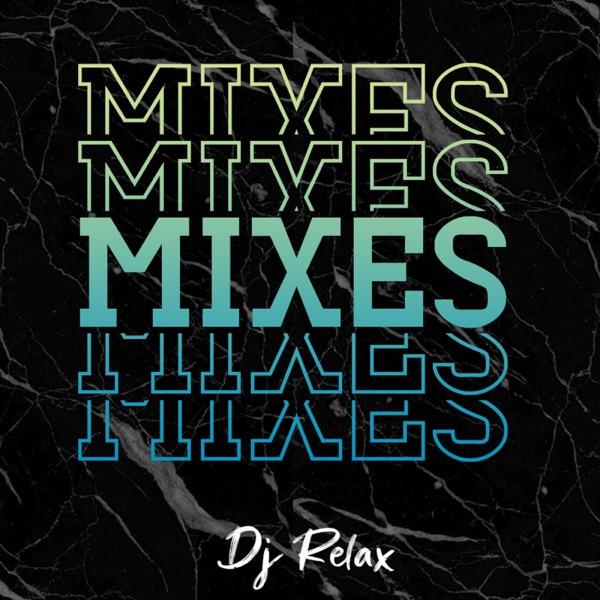 Dj Relax (Mixes)