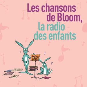 Les chansons de Bloom la radio des enfants