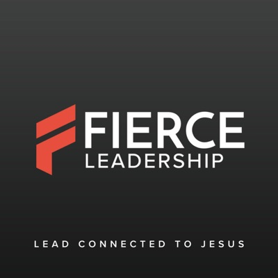 Fierce Leadership Podcast (Previously Bible Leadership)