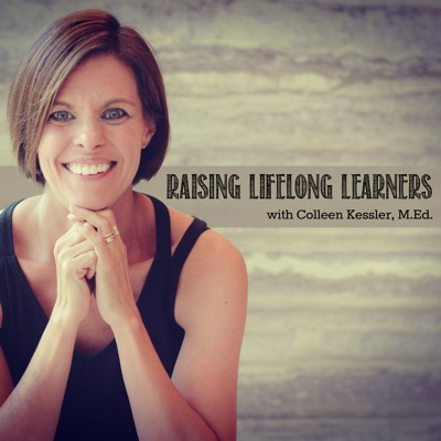 Raising Lifelong Learners:Colleen Kessler