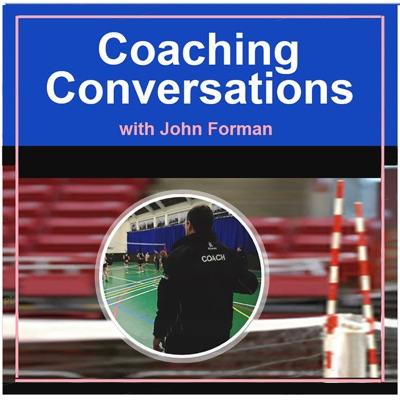 Coaching Conversations – Coaching Volleyball:John Forman