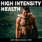 High Intensity Health Radio with Mike Mutzel, MS