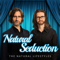 Natural Seduction - The Natural Lifestyles Podcast with James Marshall & Liam McRae