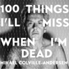 100 Things I'll Miss When I'm Dead - by Mikael Colville-Andersen artwork