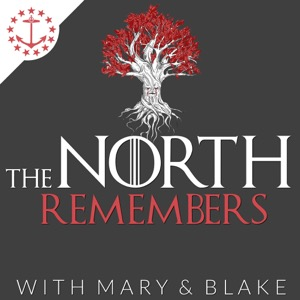 The North Remembers: A Game Of Thrones Podcast