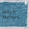 WHy It MaTters artwork