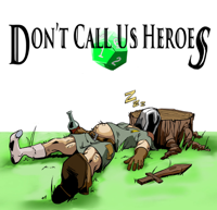 Don't Call Us Heroes podcast