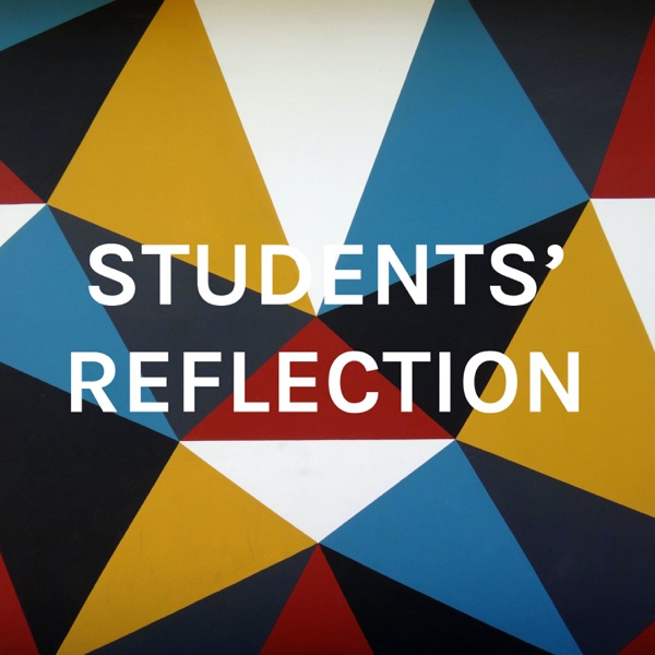 STUDENTS' REFLECTION