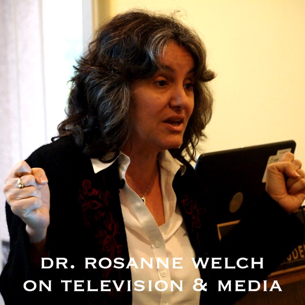 On Screenwriting and Media with Dr. Rosanne Welch Artwork