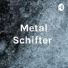 Metal Schifter