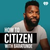 How To Citizen with Baratunde artwork