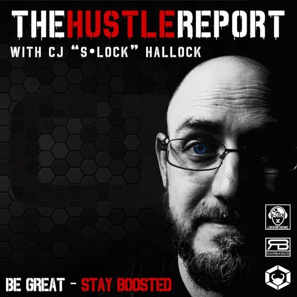 "The Hustle Report With CJ ""S•Lock"" Hallock"