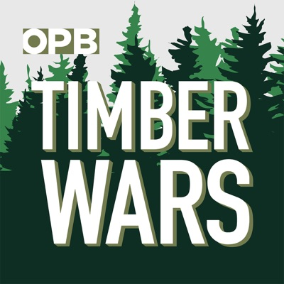 Timber Wars:Oregon Public Broadcasting