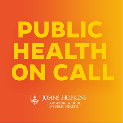 Public Health On Call:Johns Hopkins Bloomberg School of Public Health