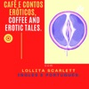 Cafe e contos eróticos por Lollita Scarlett, Coffee and erotic tales.  artwork